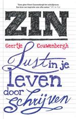 Zin, Lust in je Leven door Schrijven - Geertje Couwenbergh