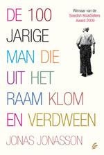 De 100-jarige Man Die Uit Het Raam Klom en Verdween - Jonas Jonasson