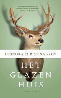 het glazen huis Leonora Christina Skov