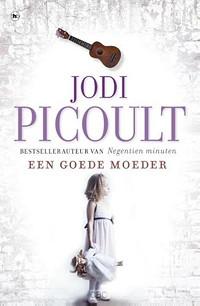Een Goede Moeder - Jodi Picoult