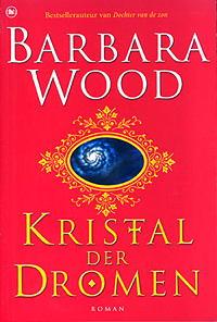 Kristal der Dromen - Barbara Wood